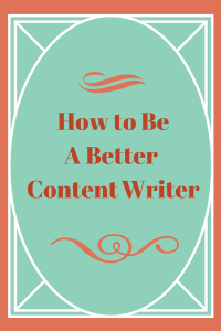 Be a Better Content Writer